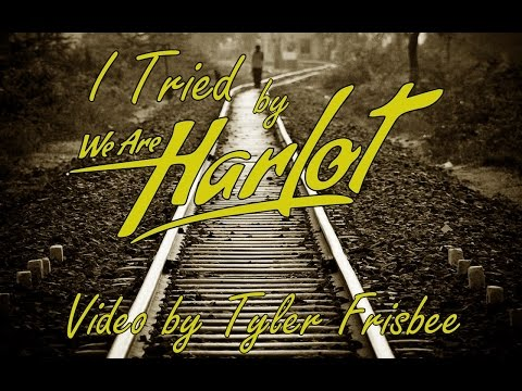 We Are Harlot - I Tried (Lyrics)
