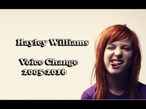 Hayley Williams - Voice Change (2005-2016)
