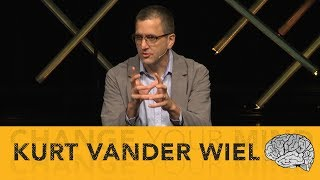 Change Your Mind: Fear to Courage - Kurt Vander Wiel