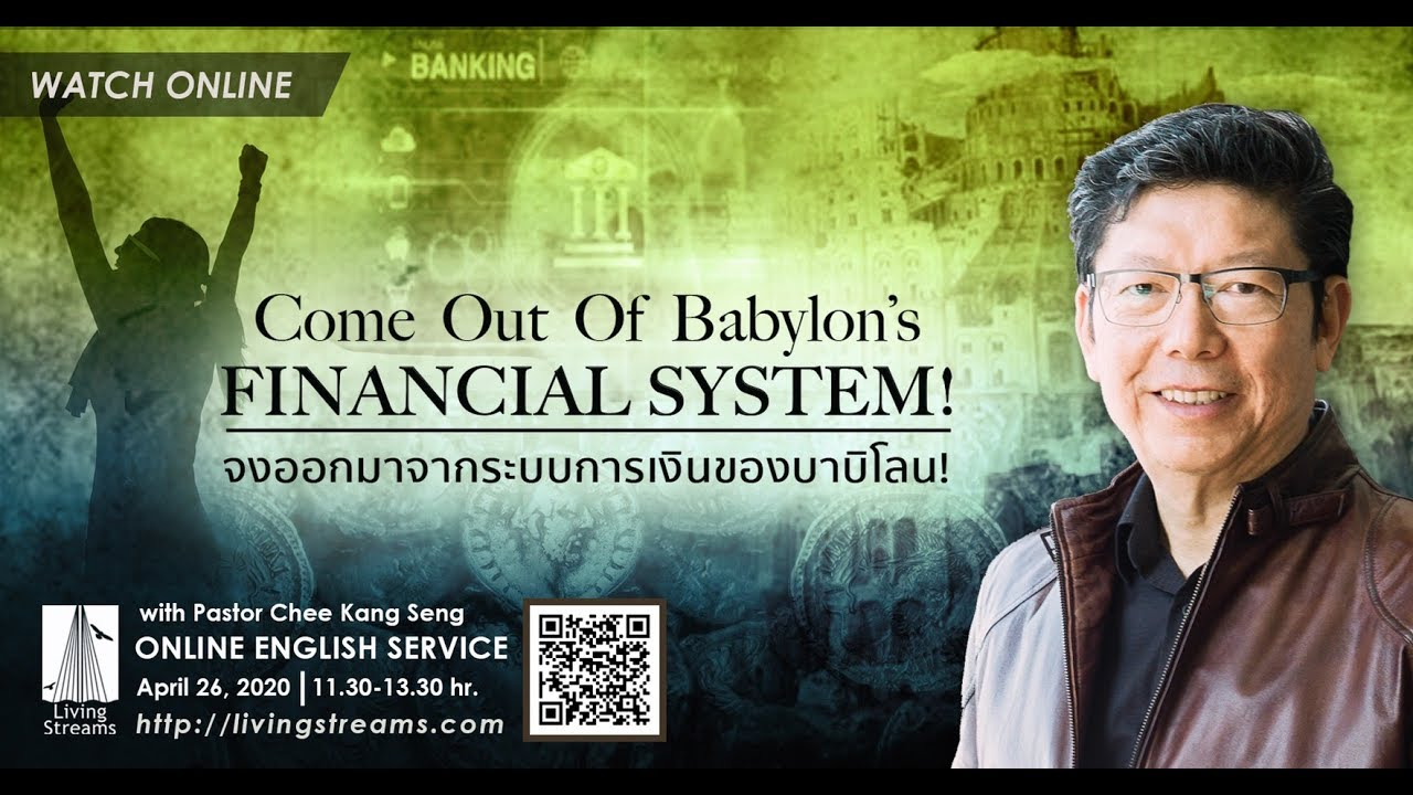 Download Come Out of Babylon's Financial System!   Ps. Chee Kang Seng   26/04/2020   Eng