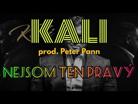 Kali - Nejsom ten pravý PROD. Peter Pann (TEXT)