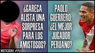 ¿DE ACUERDO? 'PAOLO GUERRERO ES EL NÚMERO 1' | ¿SORPRESA EN SELECCIÓN PERUANA PARA AMISTOSOS 2019?