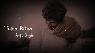 Tujhe Kitna Chahne Lage Hum by Arijit Singh WhatsApp Status | Love WhatsApp status | Abhay Editor