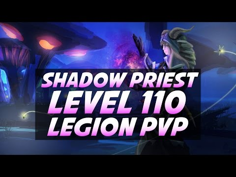 Shadow Priest Is REALLY Fun in Legion - Level 110 PvP