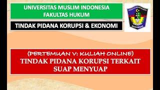 Tindak Pidana Korupsi Terkait Suap Menyuap II Tindak Pidana Korupsi & Ekonomi II FH-UMI