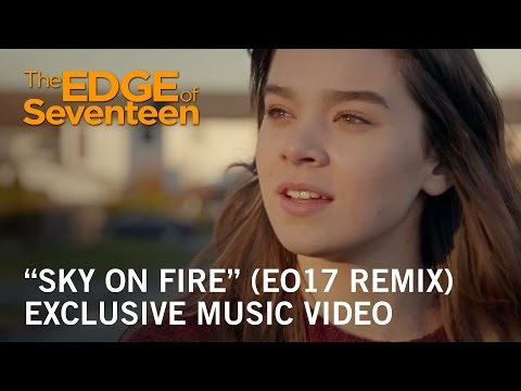 "The Edge of Seventeen | ""Sky On Fire"