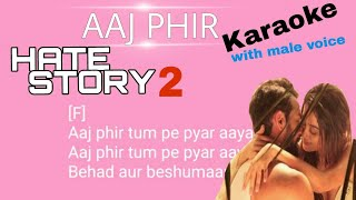 Aaj Phir Tumpe karaoke song with lyrics With Male Voice Hate Story 2