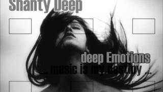 ♪  Shanty Deep - Deep emotions (music is my destiny) ♪