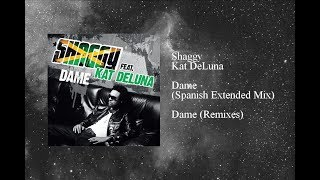 Shaggy - Dame featuring Kat DeLuna (Spanish Extended Mix)
