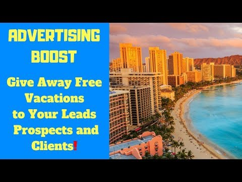 ADVERTISING BOOST VACATION INCENTIVES- Give Away Free Vacations to Your Leads, Prospects and Clients. http://bit.ly/2Hm0OeY