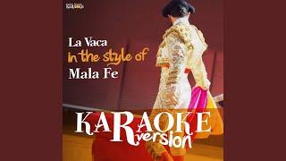 La Vaca (In the Style of Mala Fe) (Karaoke Version)