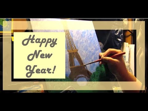 🎉HAPPY NEW YEAR!🎉 | The Eiffel Tower | An Acrylic Painting (Cyndi Sigyn)