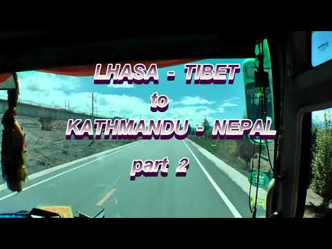 Lhasa to Kathmandu by bus part 2 - Trip to Nepal,Tibet,India part 10 - Travel video HD