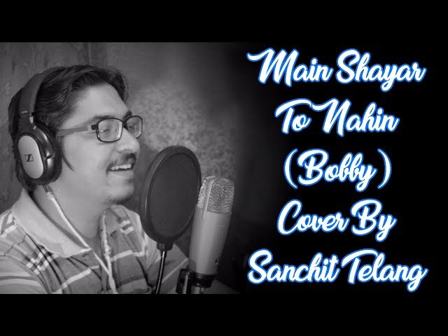 Main Shayar To Nahin (Bobby) Cover By Sanchit Telang