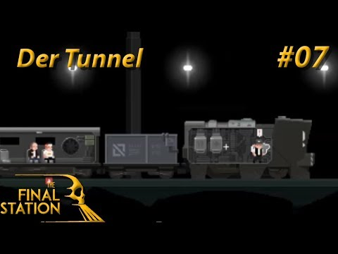 The Final Station - Let's Play #07 - Der Tunnel