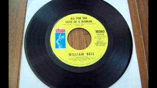WILLIAM BELL Stax 45 RPM ALL FOR THE LOVE OF A WOMAN - DJ PROMO