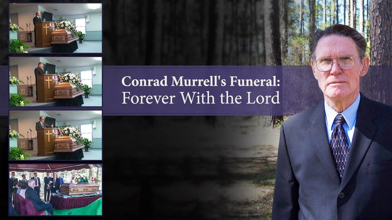Conrad Murrell's Funeral: Forever With the Lord