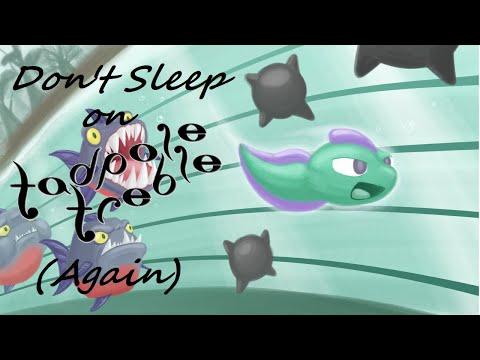 Don't Sleep on Tadpole Treble (Again) |
