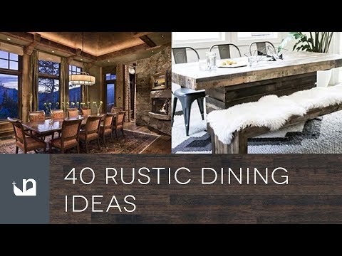 40 Rustic Dining Room Ideas