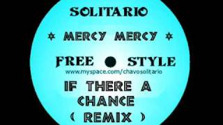 "Merci Mercy   -""IF THERES A CHANCE- LATIN FREESTYLE"