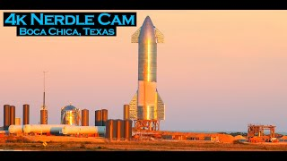Nerdle Cam 4K-  Starship SN8 Live At SpaceX Boca Chica Launch Facility