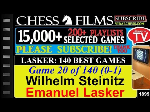 Lasker: 140 Best Games (#20 of 140): Wilhelm Steinitz vs. Emanuel Lasker