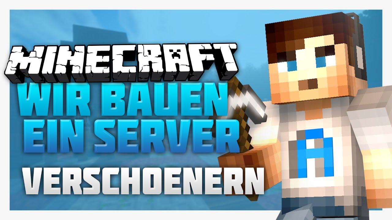 Verschönern Wir Bauen Ein Server YouTube - Minecraft hauser verschonern