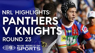 NRL Highlights: Penrith Panthers v Newcastle Knights – Round 23