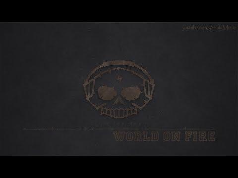 World On Fire by Sebastian Forslund - [Metal, Rock Music]