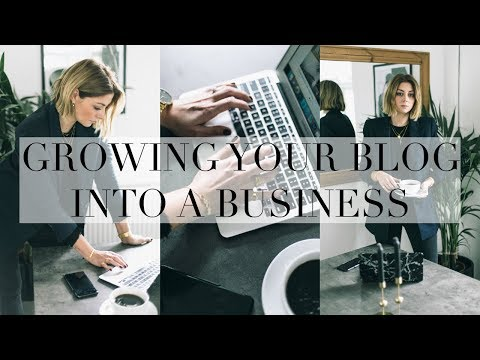 The Blogger Series | Part 2 | Growing Your Blog Into A Busin