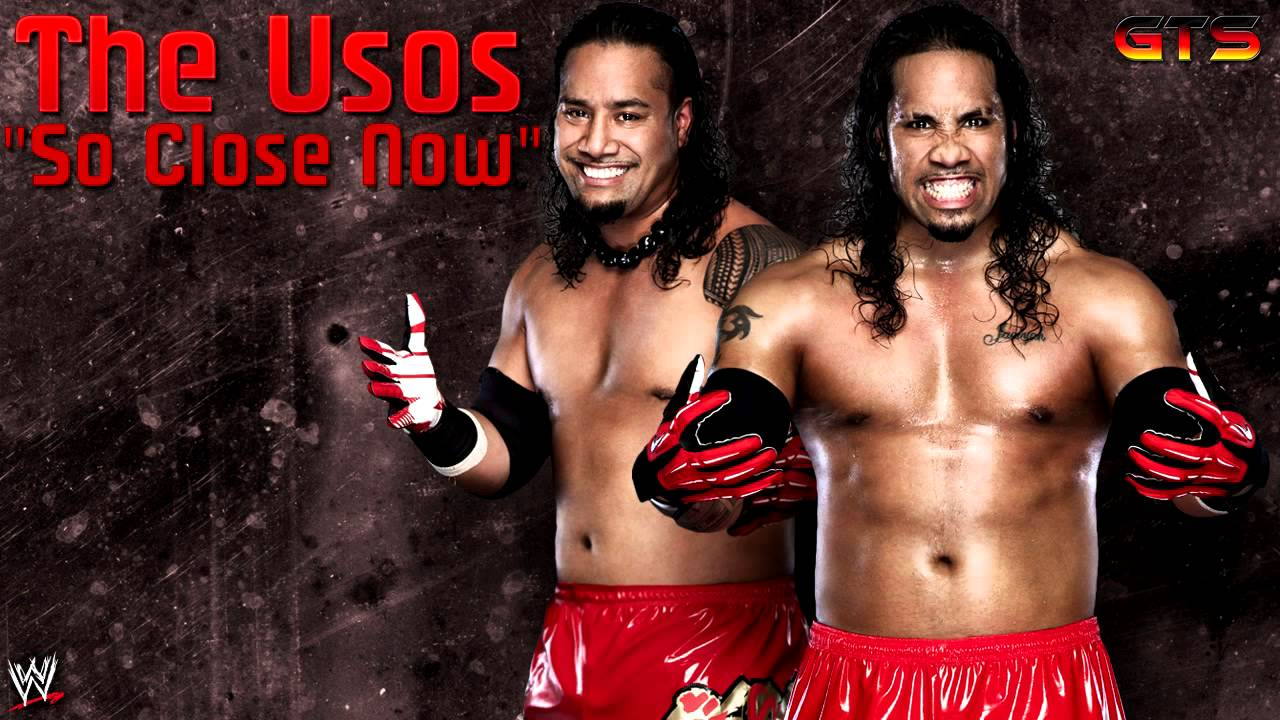2011 the usos wwe theme song so close now download - The usos theme song so close now ...