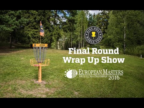DGWT 2016 European Masters - Final Round Wrap Up Show