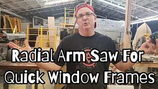 Radial Arm Saw for Making Window Frames