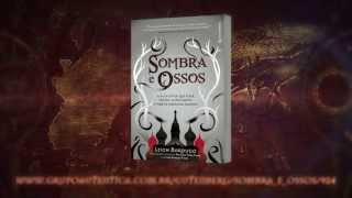 Book Trailer -- Sombra e Ossos
