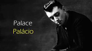 Sam Smith - Palace ( Lyrics ) ( TRADUÇÃO PT )