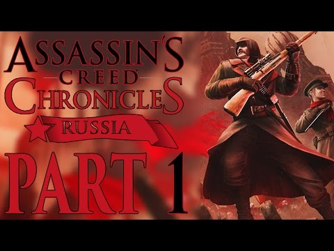 """Assassin's Creed Chronicles: Russia - Let's Play - Part 1 - [Dawn Of The Tsars] - """"Taking The Train"""""""