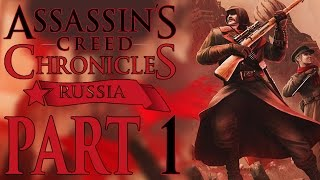Assassin's Creed Chronicles: Russia - Let's Play - Part 1 - [Dawn Of The Tsars] -