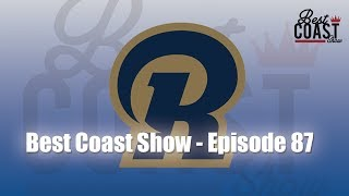 Ep 87 - LA RAMS | Best Coast Show