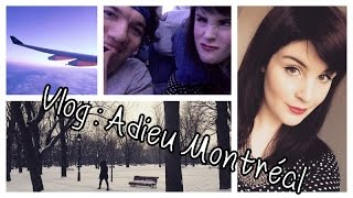 Vlog : Dernière journée à Montréal, Avion & France