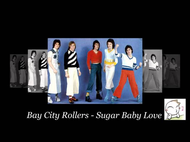 Sugar Baby Love - Bay City Rollers