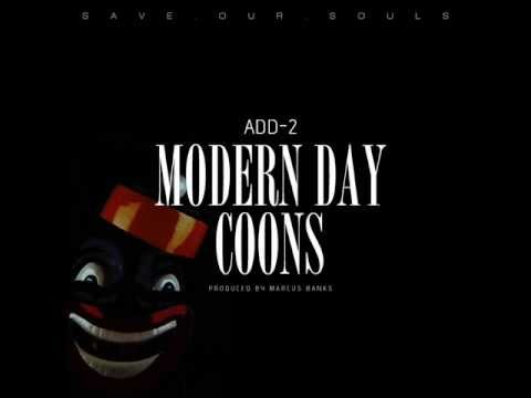 """Add-2 """"Modern Day Coons"""" Produced by Marcus Banks"""