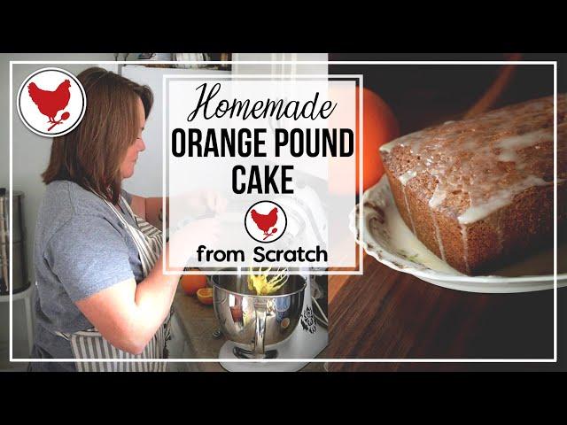 ORANGE POUND CAKE - Bake With Me