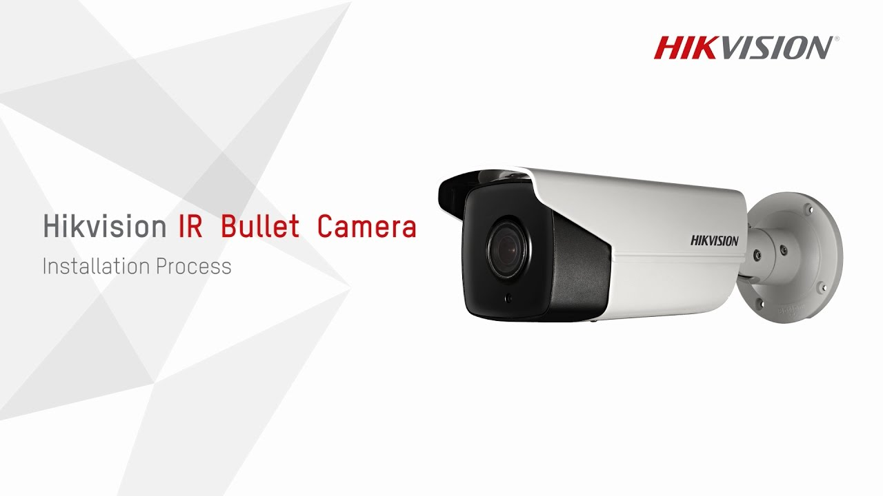 Hikvision IR Bullet Camera Installation Process