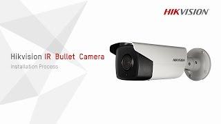 Hikvision IR Bullet Camera Installation Process