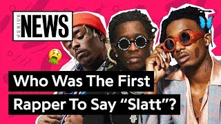 "What Rapper Made ""Slatt"" So Popular? 