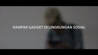 Iklan Layanan Masyarakat - Dampak Gadget di Lingkungan Sosial
