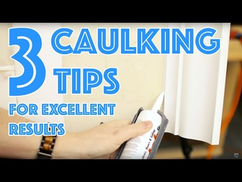 3 Caulking Tips For Excellent Results