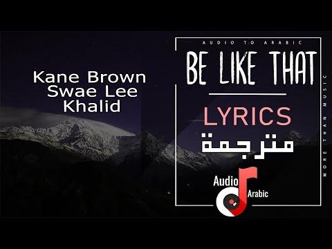 Kane Brown, Swae Lee, Khalid - Be Like That مترجمة (Lyrics)