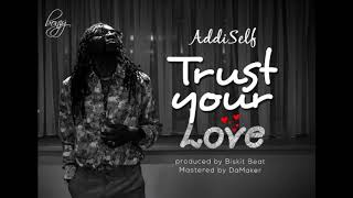 Addi Self - Trust Your Love (Audio Slide)