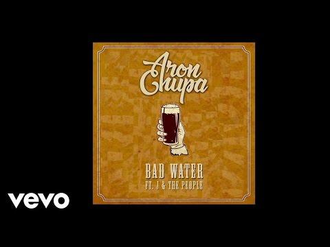 AronChupa - Bad Water  (feat. J & The People) - Audio